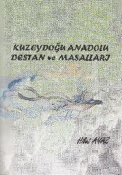 quzeydoğu Anadolu Destan Ve Masalları - Hilmi Ayaz