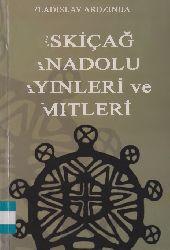 Eskiçağ Anadolu Ayinleri Ve Mitleri-Vladislav Ardzinba-Çev-Orxan Uravelli-2010-359s
