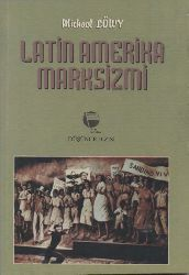 Latin Amerika Marksizmi Michael Löwy Irfan Cure 1983