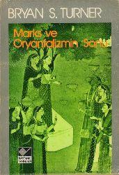 Marx Ve Oryantalizmin Sonu-Bryan S.Turner-H.Çağatay Keskinok-1984-160s