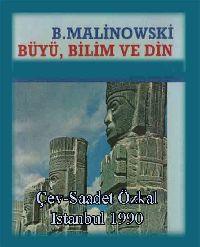 Büyü Bilim Ve Din - Bronislav Malinowski - Saadet Özkal