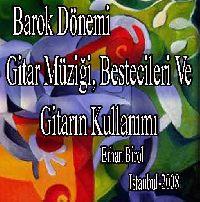 Barok Dönemi Gitar Müziği, Bestecileri Ve Gitarın Kullanımı - Erhan Birol