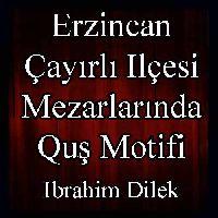 Erzincan Çayırlı Ilçesi Mezarlarında Kuş Motifi - Halit Çal