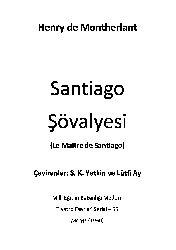 Santiago Şövalyesi Henrei De Montherlant  S.K. Yetgin Ve Lütfi Ay 1950 45