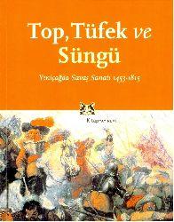 Top, Tüfek, Süngü - Yeniçağdaş Savaş Sanatı 1453-1815  Jeremy Black - Yavuz Aloqan