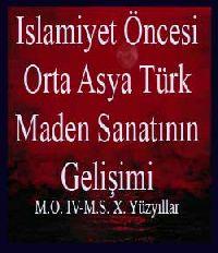Islamiyet Öncesi Orta Asya Türk Maden Sanatının Gelişimi