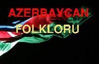 Azərbaycan Folkloru Antolojyası -02-03-04-05-07-09-10-11-15-16- Baki