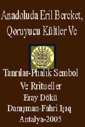 Anadoluda Eril Bereket, Qoruyucu Kültler Ve Tanrılar-Phalik Sembol Ve Rritueller