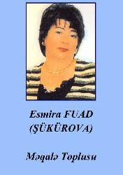 Esmira FUAD (ŞÜKÜROVA) - qısa yazı Toplusu