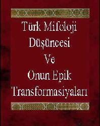 Türk Mifoloji Düşüncesi Ve Onun Epik Transformasiyaları