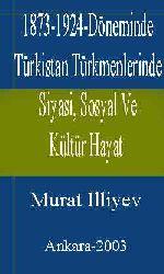1873-1924-Döneminde Türkistan Türkmenlerinde Siyasi, Sosyal Ve Kültür Hayat