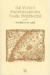 Ilk Yunan Filozoflarında Tanrı Düşüncesi-Werner Jaeger-Çev-Güneş Ayas-2012-254s