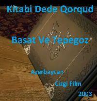 Kitabi Dede Qorqud-Basat Ve Tepegoz-Azerbaycan Cizgi Film- 2003
