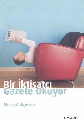 Bir Iqtisadçı Qazete Okuyor-Murad Çokgezen-2010-250s