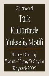 Geleneksel Türk Kültüründe Yükseliş Motifi
