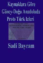 Qaynaqlara Göre Güney-Doğu Anadoluda Proto Türk Izleri