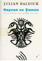 Heyvan Ve Şaman-Orta Asyanın Antik Dinleri-Julian Baldick-Çev-Nevin Şahin-2010-197s