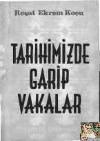 Tariximizde Qarib Vakalar-Olaylar-Reşat Ekrem Koçu-1971-160s