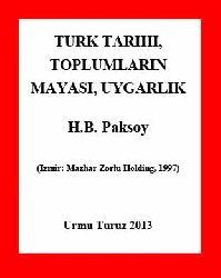 Türk Tarixi Toplumların Mayası Uyğarlıq - H B Paksoy