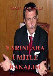 Yarınlara Ümidle Bakalım- Receb Yazıçıoğlu- Muhammed Negiz  2021 50s