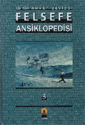 Felsefe Ansiklopedisi-3-Ahmed Cevizçi-2003-738s