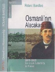 Osmanlının Alacaqaranlığı-1875-1933-Son Büyük Sultanlıqda Bir Fransız-Roland Barellies-Yeşim Türkmenoğlu-2002-230s