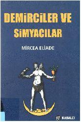 Demirçiler Ve Simyaçılar-Kimyaçılar-Mircea Eliade-Çev-Mehmet Emin Özcan-2003-268s