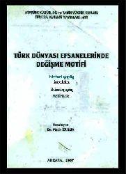 Türk Dünyasi Efsanelerinde Değişme Motivi I-II-mətin erqun