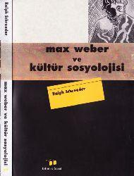 Max Weber Ve Kultur Sosyolojisi  Ralph Schroder Mehmed Küçük-1996
