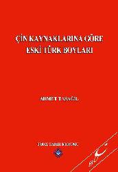 Çin Kaynaklarına Göre Eski Türk Boyları - Ahmet Taşağil