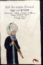 Sai Mustafa Chelebi Yapılar Kitabı-Tezkiretül Bunyan Ve Tezkiretül Ebniye-Mimar Sinanın Anıları- Hayati Develi-2002 295s