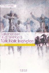 Balkanlardan Uluğ Türkistana Türk Xalq Inancları VIII- Yaşar Kalafat