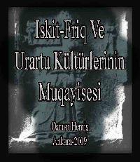 Iskit , Friq Ve Urartu Kültürlerinin Mukayisesi , Osman Hemiş