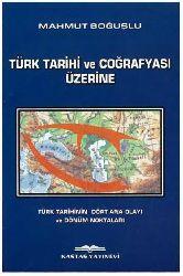 Türk Tarixi Ve Cuğrafyası Üzerine-Türk Tarixinin Dörd Ana Alayı Ve Dönüm Noqtaları-Mahmut Boğuşlu-2002-95s
