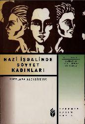 Nazi İşqalinde Sovyet Qadınlariı Svetlana Aleksiyeviç Serpil Güvenc-2000-314