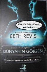 Dünyanın Kölgesi-Evrenin Ötesi Üçlemesi-3-Beth Revis-Ayça Sağlam-2013-457s