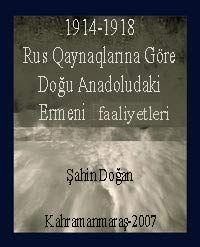 Rus Kaynaqlarına Göre Doğu Anadoludaki Ermeni Faaliyetleri (1914-1918)