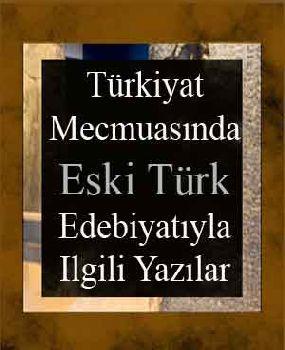 Türkiyat Mecmuasında Eski Türk Edebiyatıyla Ilgili Yazılar