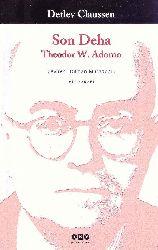 Son Deha-Theodor W.Adorno-Biyoqrafi-Detlev Claussen-Çev-Dilman Muradoğlu-1009-474s