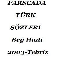 Farscada Türk Sözleri-Bey Hadi-2003-Tebriz