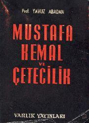 Mustafa Kemal Ve Çeteçilik-Yavuz Abadan - 1964-168s