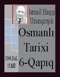 Osmanlı Tarixi 6 Cilt İsmayıl Haqqı Uzunçarşılı
