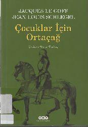 Cocuqlar Için Ortaçağ-Jacques Le Goff Orçun Türkay 2008 124
