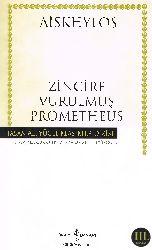 Zincire Vurulmuş Prometheus-Aiskhylos-Ezra Erhat-Sabahetdin Eyuboğlu-2013-101s