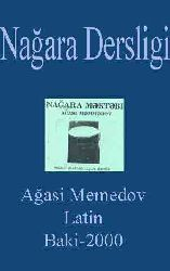 Nağara Məktəbi –Dərsliyi –Ağasi Memmedov – Not – Latin - Baki-2000 – 287s