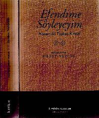 Efendime Söyleyeyim-Hasan Ali Topdaş Kitabı-Mesud Varlıq-2010-489s