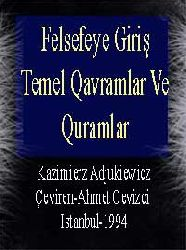Felsefeye Giriş-Temel Qavramlar Ve Quramlar(Kazimierz Adjukiewicz) (Çeviri-Ahmed Cevizci) (Istanbul-1994)