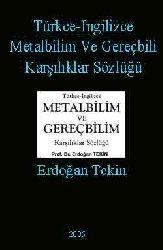TÜRKCE-INGILIZCE METALBILIM VE GEREÇBILIM  QARŞILIQLAR SÖZLÜĞÜ - Erdoğan Tekin - 2005