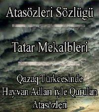 Qazaq Türkcesinde Hayvan Adları Iyle kurulan Atasözleri - Osman Mert