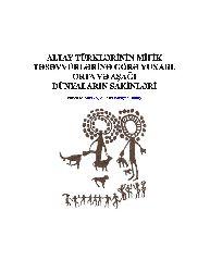 Altay Turklerinin Mifik Tesevvurlerine Gore Yuxari, Orta Ve Ashi Dunyalarin Sakinleri Bextiyar Tuncay 2012